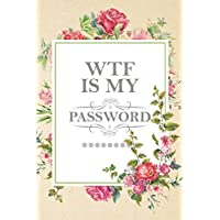 WTF Is My Password: Personal Password Book Internet Address and Online Password Organizer Large Print,A-Z Tabs Password Logbook, Protect  Websites Uesrnames and Passwords Pocket Notebook