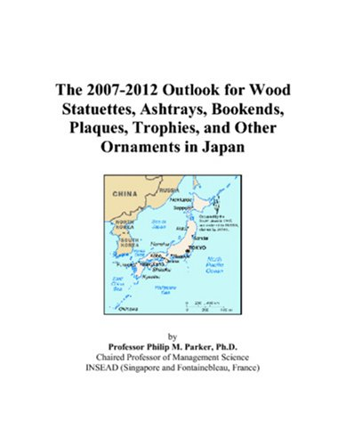 The 2007-2012 Outlook for Wood Statuettes, Ashtrays, Bookends, Plaques, Trophies, and Other Ornaments in - Japan Ashtray