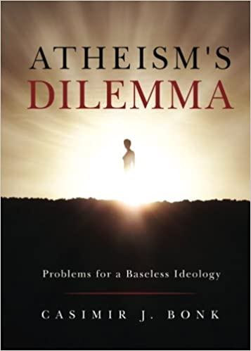Atheism's Dilemma: Problems for a Baseless Ideology