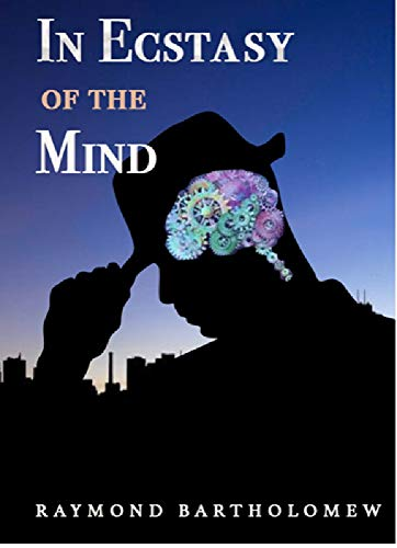 In Ecstasy of the Mind by Raymond Bartholomew