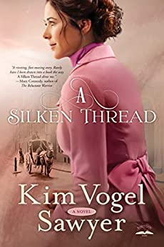 A Silken Thread: A Novel by [Vogel Sawyer, Kim]