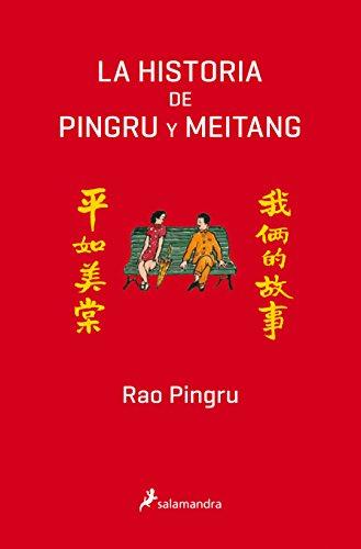 HISTORIA DE PINGRU Y MEITANG (S), LA (Narrativa)