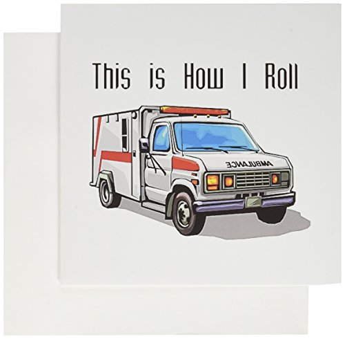3dRose This How I Roll Ambulance EMT Design - Greeting Cards, 6 x 6 inches, set of 12 ()