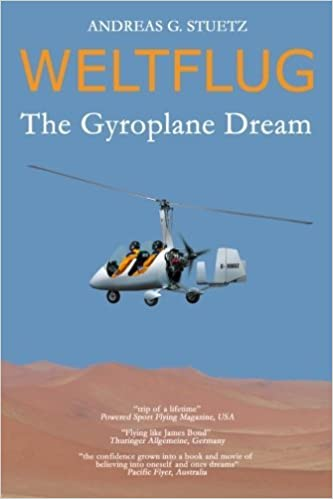 Weltflug: The Gyroplane Dream by Andreas G  Stuetz (2013-11