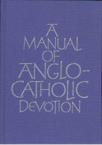 A Manual of Anglo-Catholic Devotion by Brand: Canterbury Pr Norwich