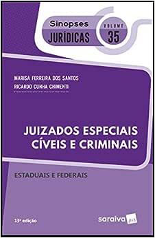 Sinopses jurídicos: Juizados especiais cíveis e criminais federais e estaduais - 13ª edição de 2019: Estaduais e Federais: 35
