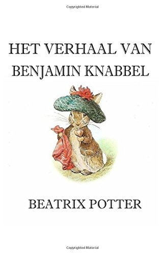 Read Online Het Verhaal Van Benjamin Knabbel (Dutch Edition) ebook