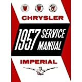 1957 Imperial & 1957 Chrysler New Yorker - Saratoga - Town/Country - Windsor - 300 Factory Shop Service Manual
