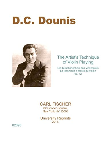 The Artist's Technique of Violin Playing by Demetrius Constantine Dounis [Re-Imaged from Original for Greater Clarity. Student Loose Leaf Facsimile Edition. 2017]
