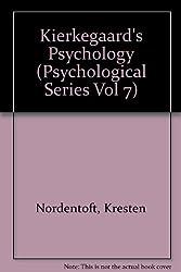 Kierkegaard's Psychology (Psychological Series Vol 7)