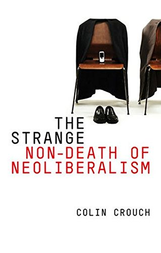 The Strange Non-destruction of Neo-liberalism