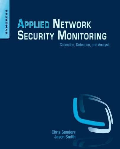 Network Monitoring (Applied Network Security Monitoring: Collection, Detection, and Analysis)