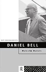 Daniel Bell (Key Sociologists)