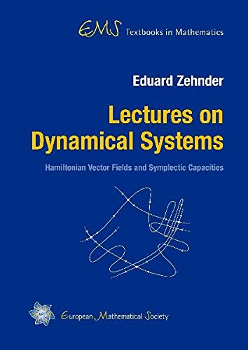 Lectures on Dynamical Systems: Hamiltonian Vector Fields and Symplectic Capacities (Ems Textbooks in Mathematics)