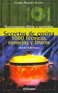 Secretos de cocina: 1000 técnicas, consejos y trucos