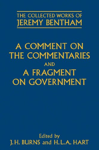 Download A Comment on the Commentaries and A Fragment on Government (The Collected Works of Jeremy Bentham) Pdf