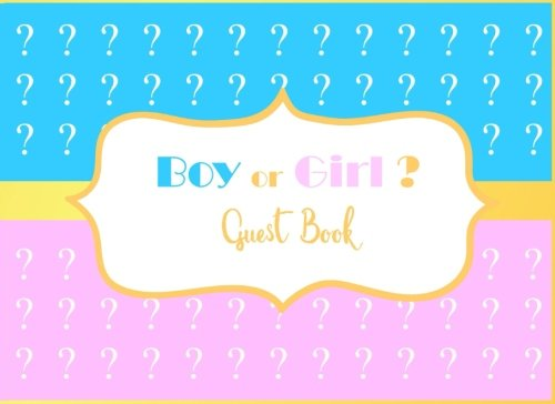 Boy or Girl ? Guest Book: Gender Reveal Party Guestbook and Keepsake, Blue, Pink and Gold Design (Gender Reveal Guest Books) (Volume 2)