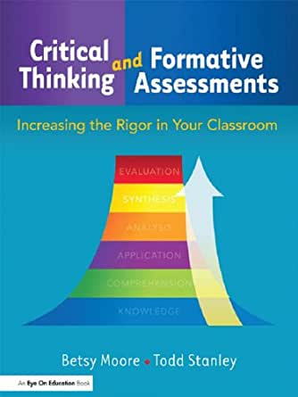 Critical thinking and formative assessments increasing the rigor in your classroom