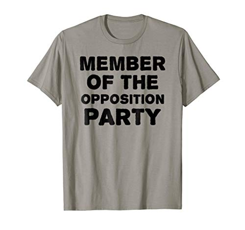 Opposition Party Member T-Shirt