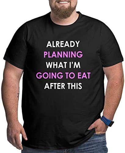 Already Planning What I'm Going to Eat After This Plus Size Men Shirt Tee