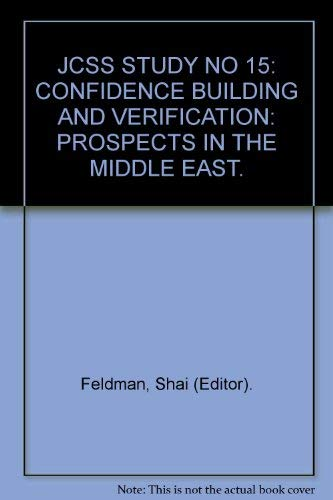 CONFIDENCE BUILDING AND VERIFICATION: Prospects in the Middle East. Shai. Feldman
