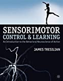 Sensorimotor Control and Learning: An introduction to the behavioral neuroscience of action