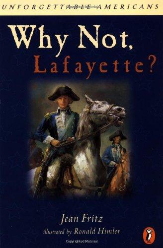 Why Not Lafayette? (Unforgettable Americans) pdf epub