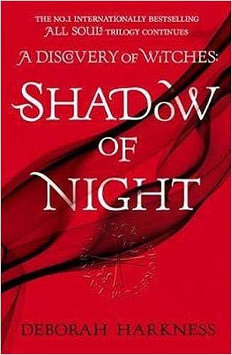 Shawdow of Night – Deborah Harkness