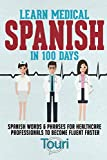 Learn Medical Spanish in 100 Days: Spanish Words