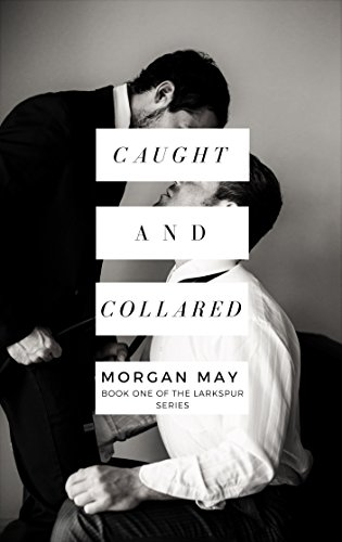 Caught and Collared: Book One of the Larkspur Series by [May, Morgan]