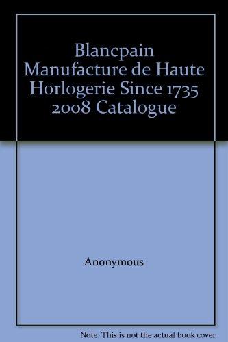 blancpain-manufacture-de-haute-horlogerie-since-1735-2008-catalogue