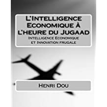L'Intelligence Economique à l'heure du Jugaad: Intelligence Economique et Innovation frugale