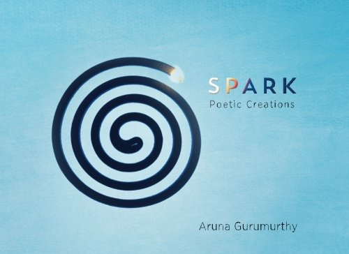 Download Spark: Poetic Creations (Black and White) PDF