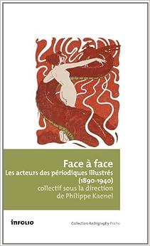 Les Périodiques illustrés (1890-1940). Ecrivains, artistes, photographes
