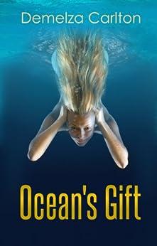 Ocean's Gift (Ocean's Gift Series Book 1) by [Carlton, Demelza]