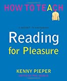 Reading for Pleasure: A Passport to Everywhere (Phil Beadle's How To Teach Series)