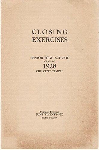 Closing Exercises, Senior High School Class of 1928, Crescent Temple, Trenton, New Jersey, Tuesday Evening, June Twenty-Six