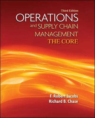 Operations and Supply Chain Management: The Core (Book Only) (The Mcgraw-hill/Irwin Series Operations and Decision Sciences) (Operations And Supply Chain Management The Core)