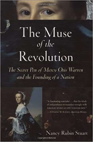 The Muse Of The Revolution The Secret Pen Of Mercy Otis Warren And