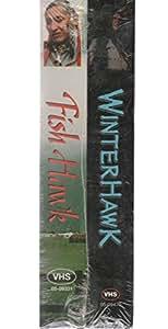 amazoncom winterhawk amp fish hawk vhs movies amp tv