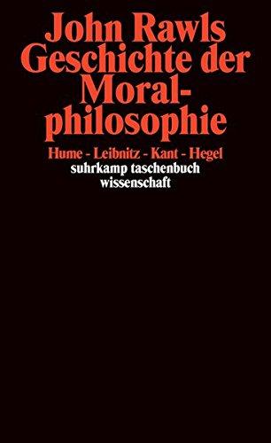 Geschichte der Moralphilosophie: Hume, Leibniz, Kant, Hegel (suhrkamp taschenbuch wissenschaft)