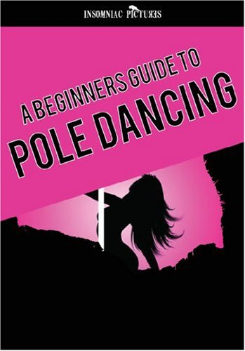 Pole Dancing DVD - A Beginners Guide to being the best