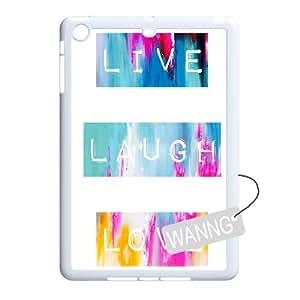 Love Laugh Live Ipad Mini Phone Case, Love Laugh Live DIY Case for Ipad Mini at WANNG