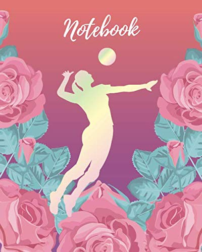 - Notebook: Volleyball Girl & Pink Rose - Lined Notebook, Diary, Record, Log Book & Journal - Gift for Girls Teens Women Player Coaches Who Love Volleyball Sport (8