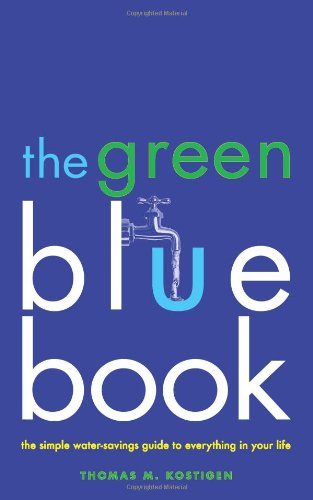 The Green Blue Book: The Simple Water-Savings Guide to Everything in Your - Guide Real Gift Simple