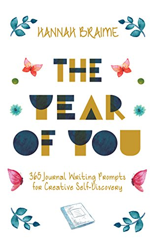 The Year of You: 365 Journal Writing Prompts for Creative -