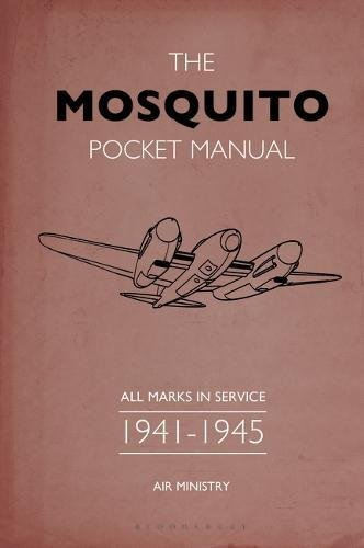 The Mosquito Pocket Manual: All marks in service 1941–1945
