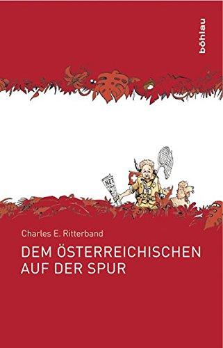 Dem Österreichischen auf der Spur: Expeditionen eines NZZ-Korrespondenten. Mit Karikaturen von Michael Pammesberger