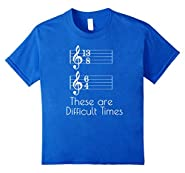 These are Difficult Times Funny Parody Pun Tee for Musicians
