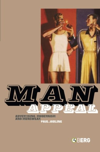 Man Appeal: Advertising, Modernism and Menswear